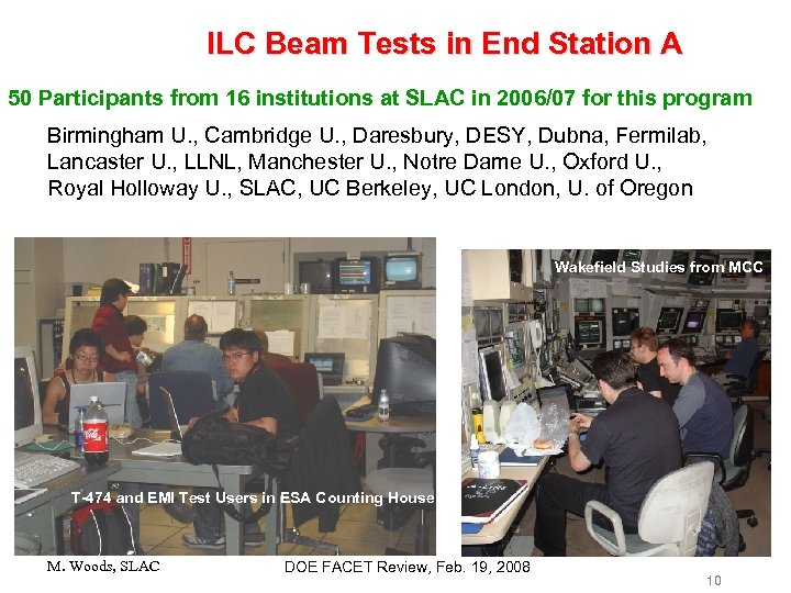 ILC Beam Tests in End Station A 50 Participants from 16 institutions at SLAC