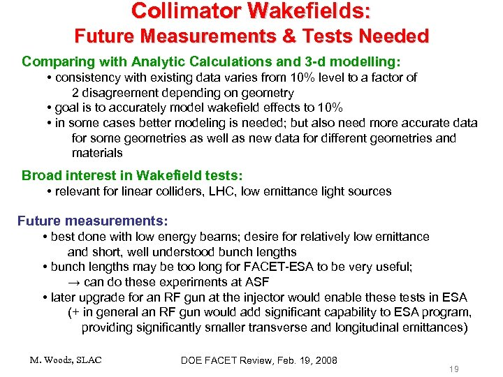 Collimator Wakefields: Future Measurements & Tests Needed Comparing with Analytic Calculations and 3 -d