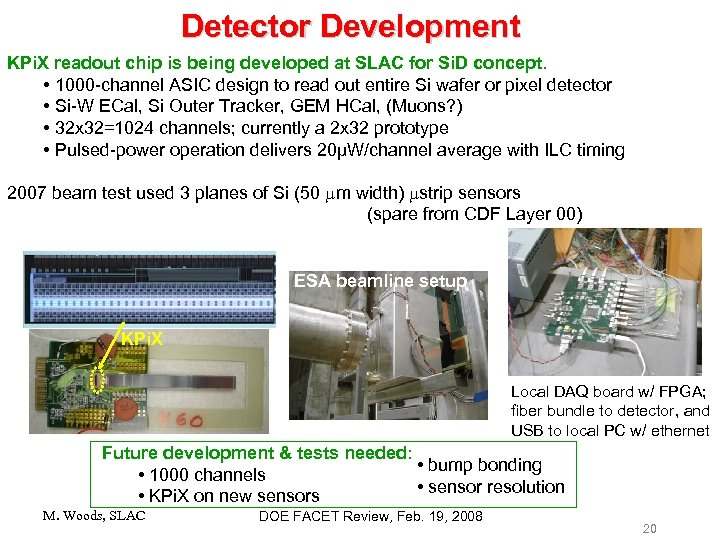 Detector Development KPi. X readout chip is being developed at SLAC for Si. D