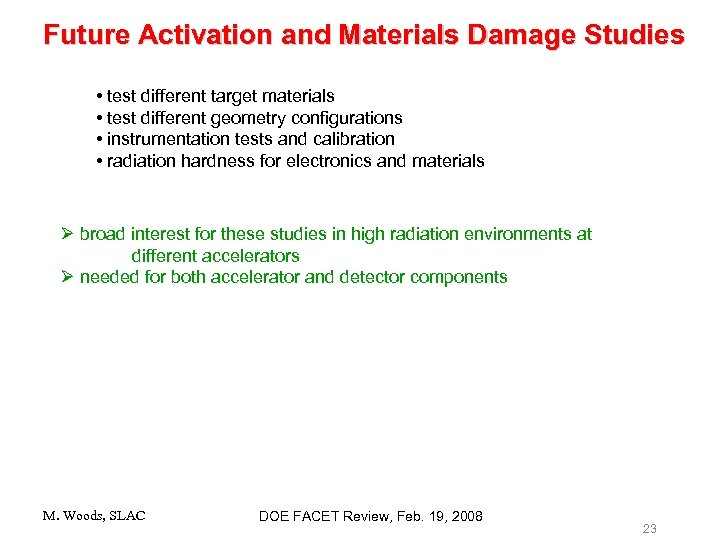 Future Activation and Materials Damage Studies • test different target materials • test different