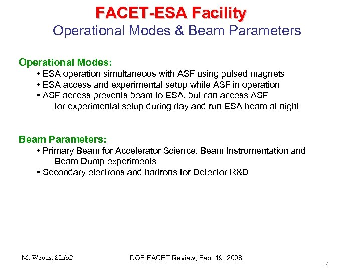 FACET-ESA Facility Operational Modes & Beam Parameters Operational Modes: • ESA operation simultaneous with