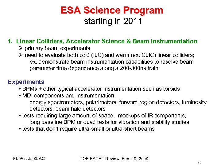 ESA Science Program starting in 2011 1. Linear Colliders, Accelerator Science & Beam Instrumentation