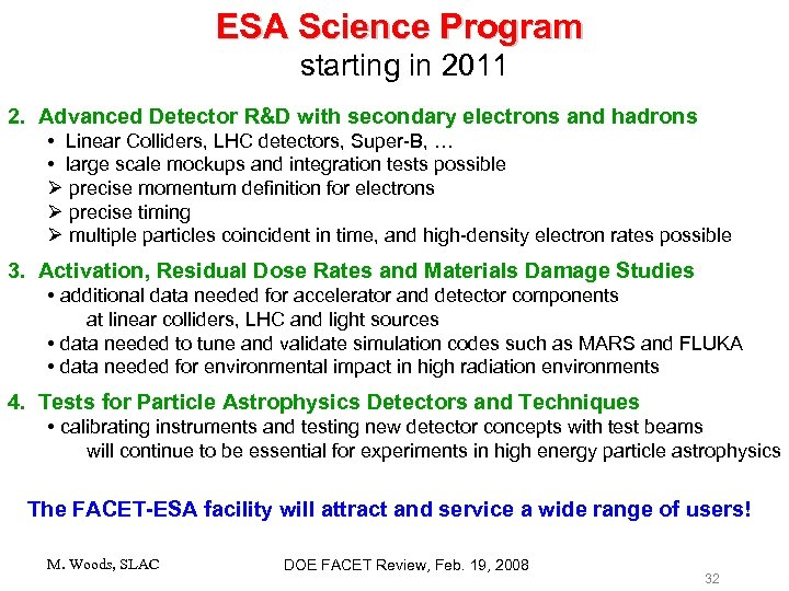 ESA Science Program starting in 2011 2. Advanced Detector R&D with secondary electrons and