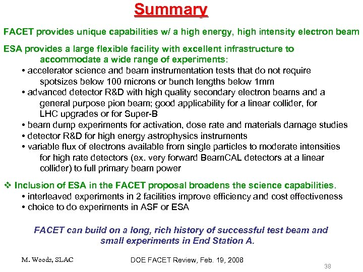 Summary FACET provides unique capabilities w/ a high energy, high intensity electron beam ESA