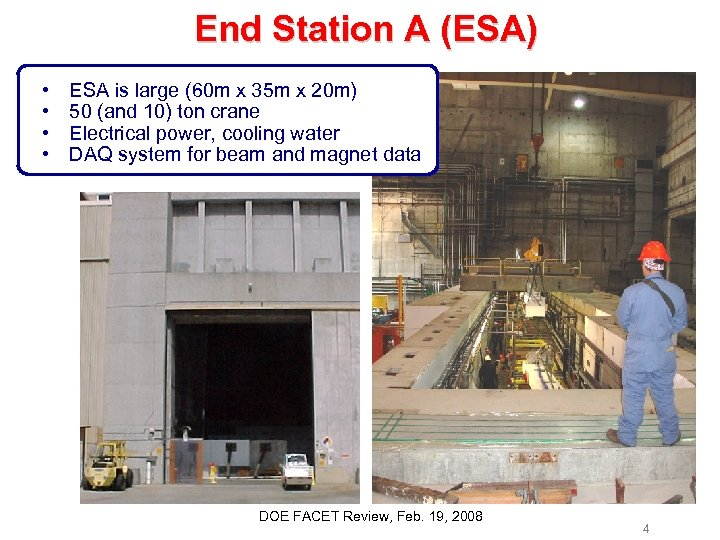 End Station A (ESA) • • ESA is large (60 m x 35 m