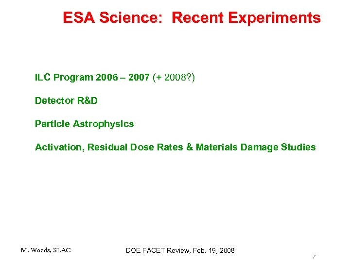 ESA Science: Recent Experiments ILC Program 2006 – 2007 (+ 2008? ) Detector R&D