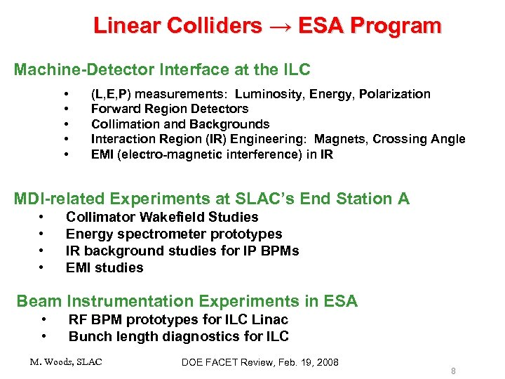 Linear Colliders → ESA Program Machine-Detector Interface at the ILC • • • (L,