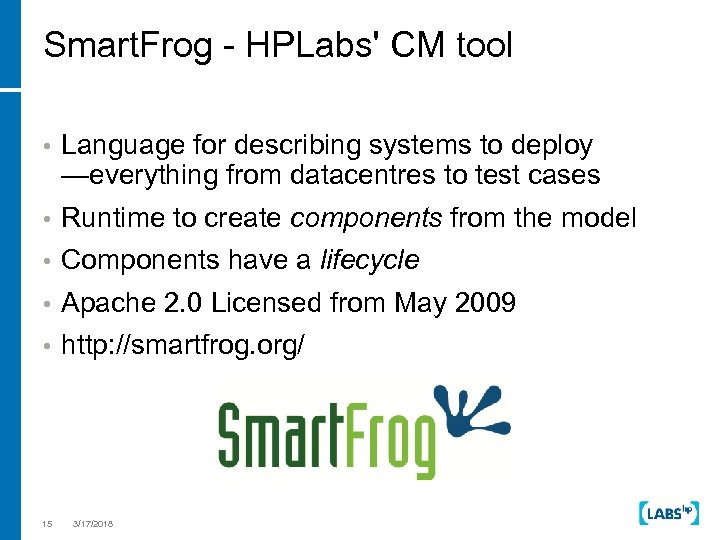 Smart. Frog - HPLabs' CM tool • Language for describing systems to deploy —everything