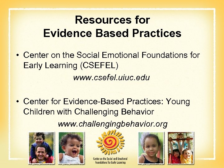 Resources for Evidence Based Practices • Center on the Social Emotional Foundations for Early