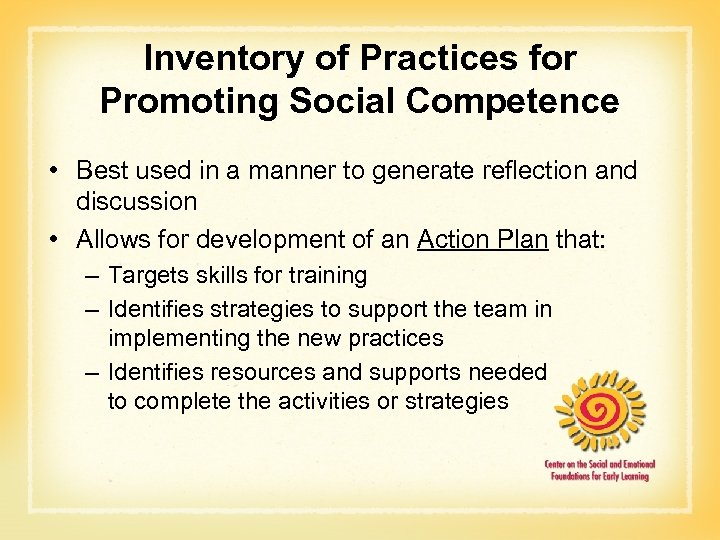 Inventory of Practices for Promoting Social Competence • Best used in a manner to