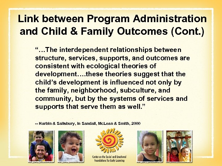 "Link between Program Administration and Child & Family Outcomes (Cont. ) ""…The interdependent relationships"