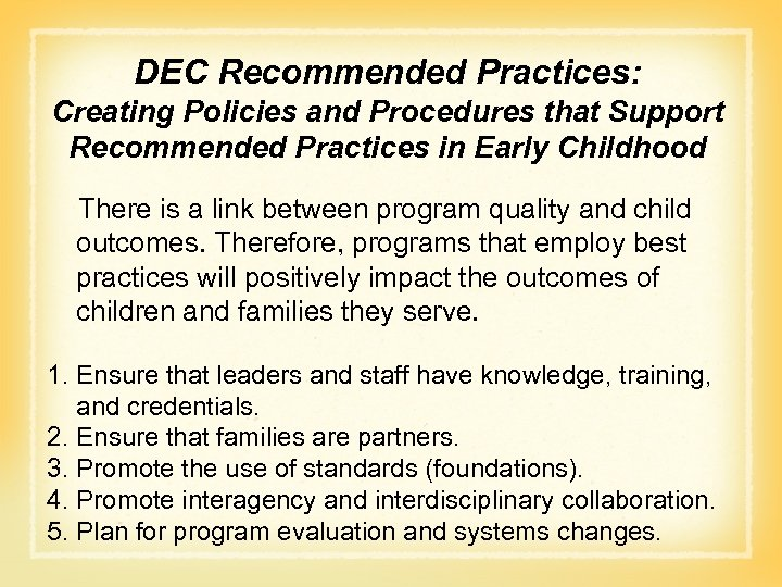 DEC Recommended Practices: Creating Policies and Procedures that Support  Recommended Practices in Early