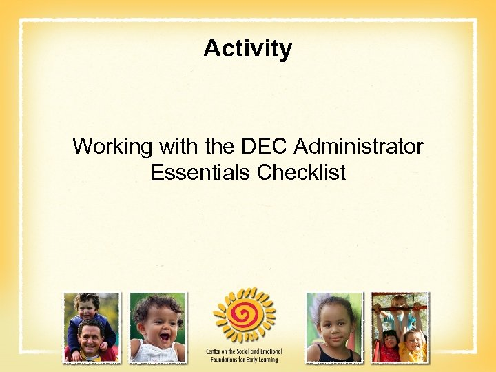 Activity Working with the DEC Administrator Essentials Checklist