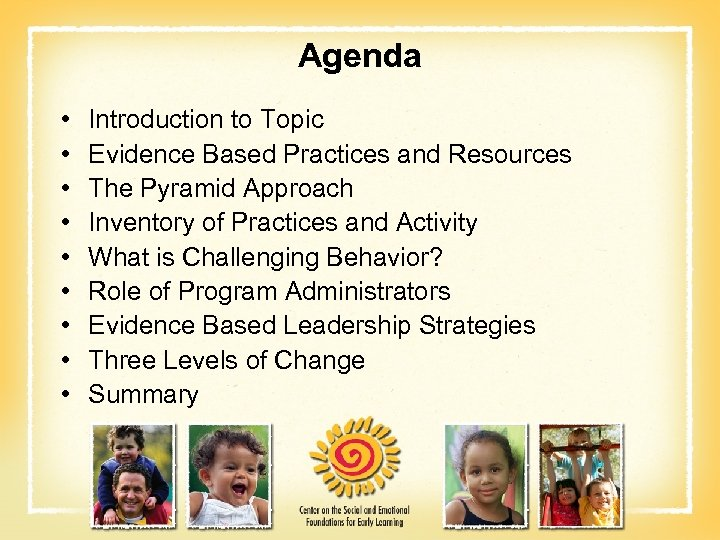Agenda • • • Introduction to Topic Evidence Based Practices and Resources The Pyramid