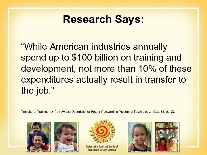 "Research Says: ""While American industries annually spend up to $100 billion on training and"