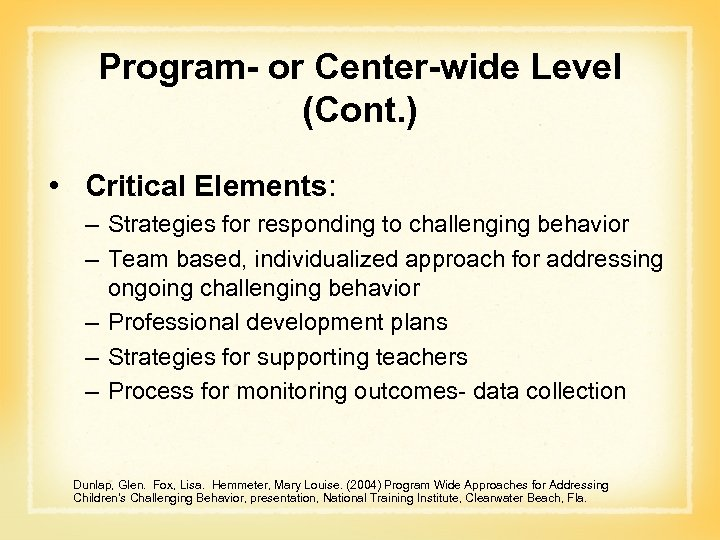 Program- or Center-wide Level (Cont. ) • Critical Elements: – Strategies for responding to