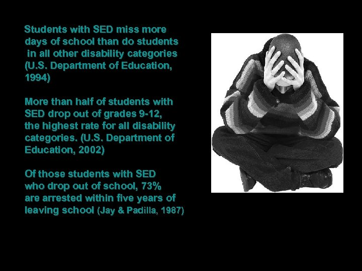 Students with SED miss more days of school than do students in all