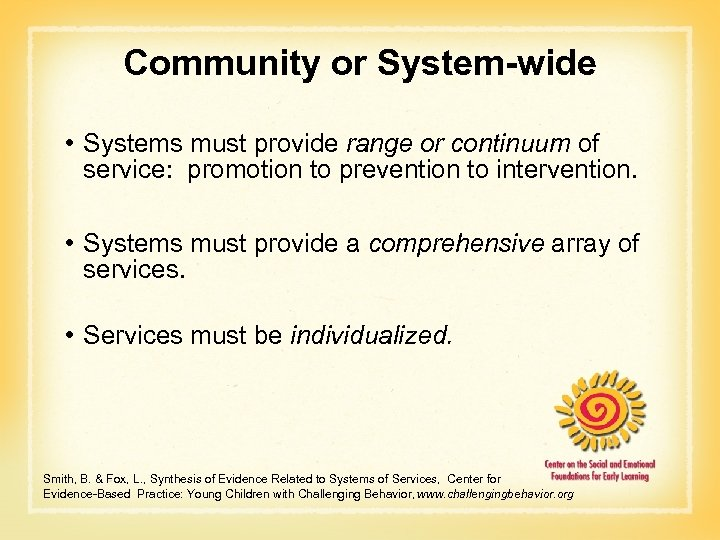 Community or System-wide • Systems must provide range or continuum of service: promotion to
