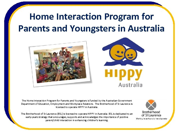 Home Interaction Program for Parents and Youngsters in Australia The Home Interaction Program for