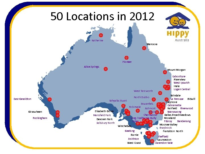 50 Locations in 2012 Katherine Manoora Pioneer Alice Springs Mount Morgan West Tamworth Windale