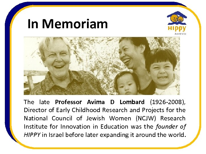 In Memoriam The late Professor Avima D Lombard (1926 -2008), Director of Early Childhood