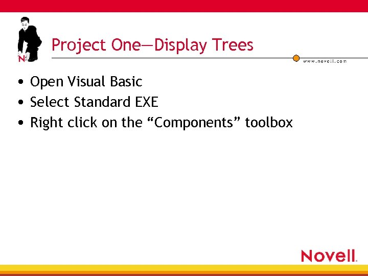 Project One—Display Trees • Open Visual Basic • Select Standard EXE • Right click