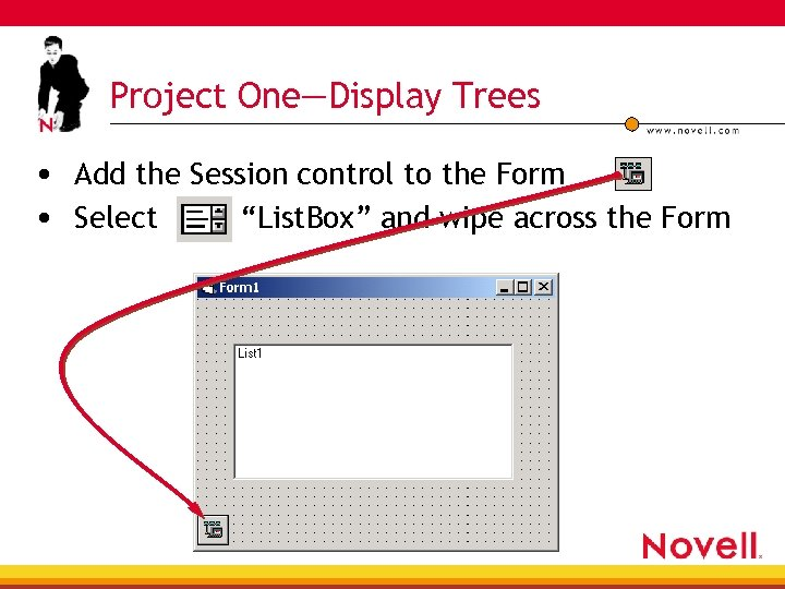 "Project One—Display Trees • Add the Session control to the Form • Select ""List."