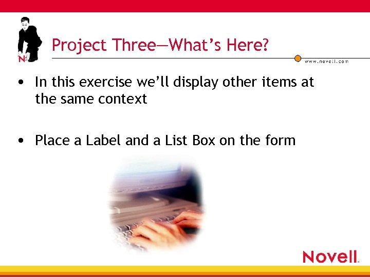 Project Three—What's Here? • In this exercise we'll display other items at the same