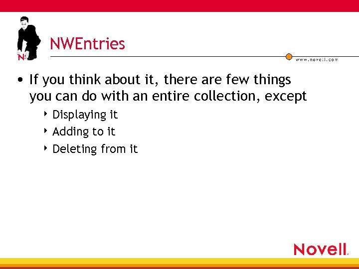 NWEntries • If you think about it, there are few things you can do