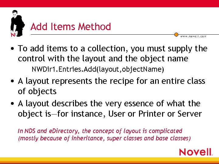 Add Items Method • To add items to a collection, you must supply the