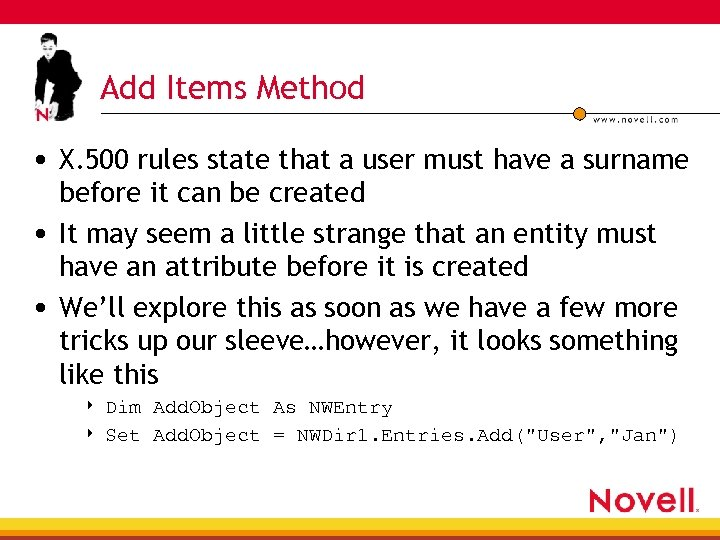 Add Items Method • X. 500 rules state that a user must have a