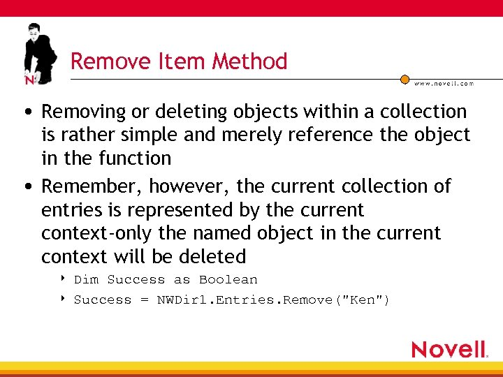 Remove Item Method • Removing or deleting objects within a collection is rather simple