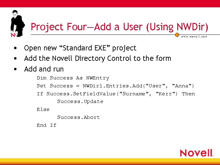 "Project Four—Add a User (Using NWDir) • Open new ""Standard EXE"" project • Add"