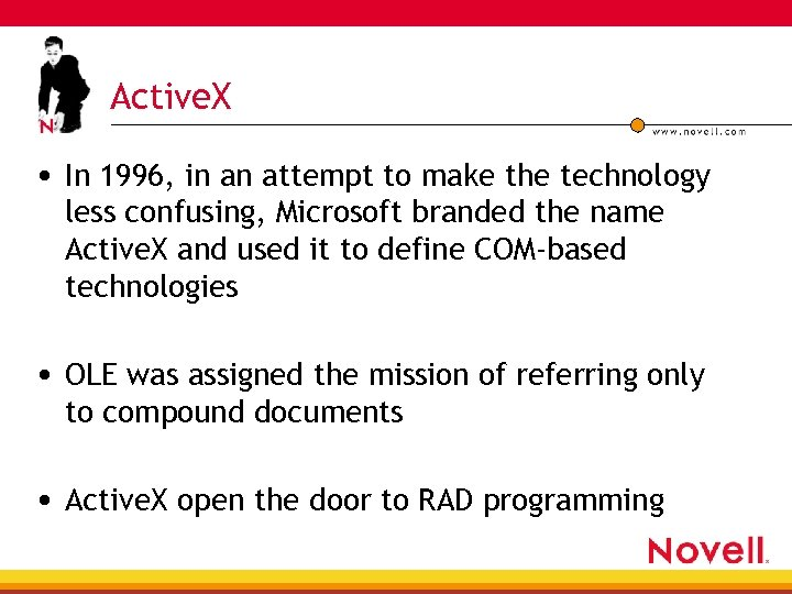 Active. X • In 1996, in an attempt to make the technology less confusing,