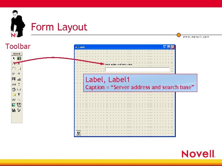 "Form Layout Toolbar Label, Label 1 Caption = ""Server address and search base"""