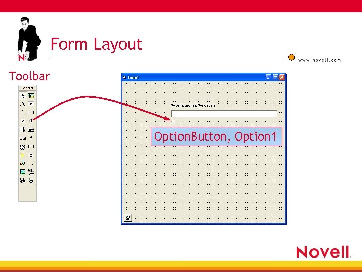 Form Layout Toolbar Option. Button, Option 1