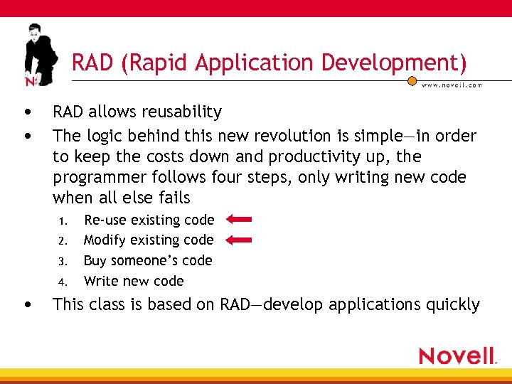 RAD (Rapid Application Development) • RAD allows reusability • The logic behind this new