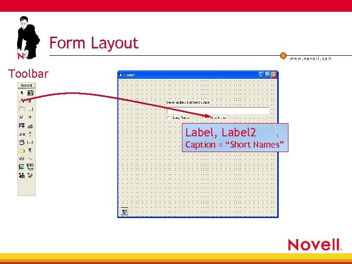 """Form Layout Toolbar Label, Label 2 Caption = """"Short Names"""""""