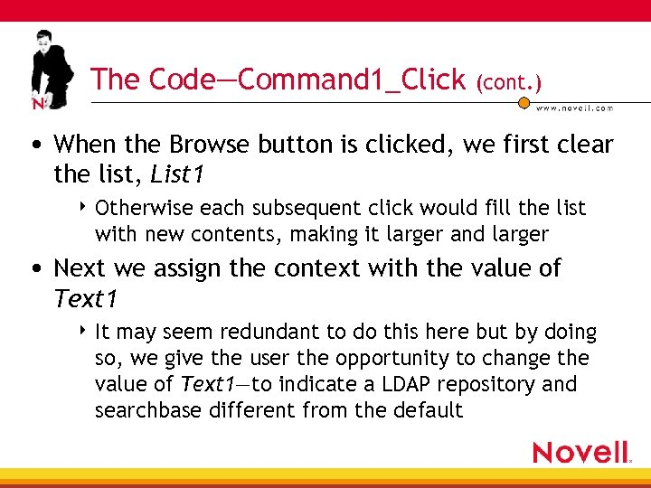 The Code—Command 1_Click (cont. ) • When the Browse button is clicked, we first