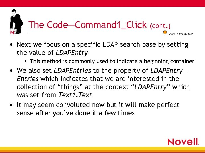 The Code—Command 1_Click (cont. ) • Next we focus on a specific LDAP search