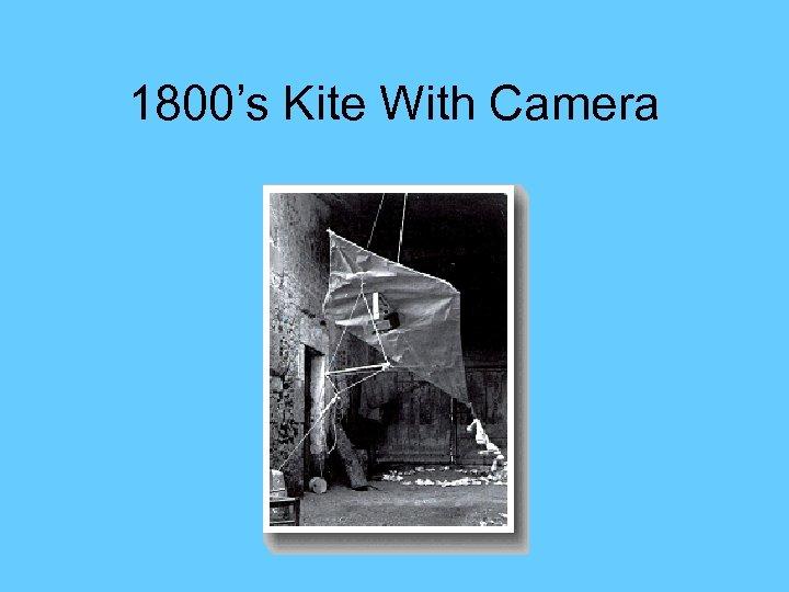 1800's Kite With Camera