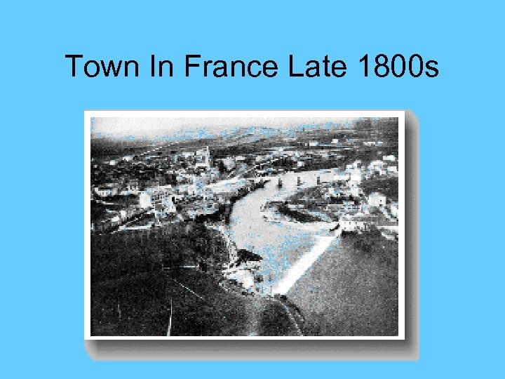 Town In France Late 1800 s