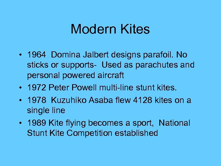 Modern Kites • 1964 Domina Jalbert designs parafoil. No sticks or supports- Used as