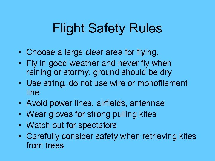 Flight Safety Rules • Choose a large clear area for flying. • Fly in