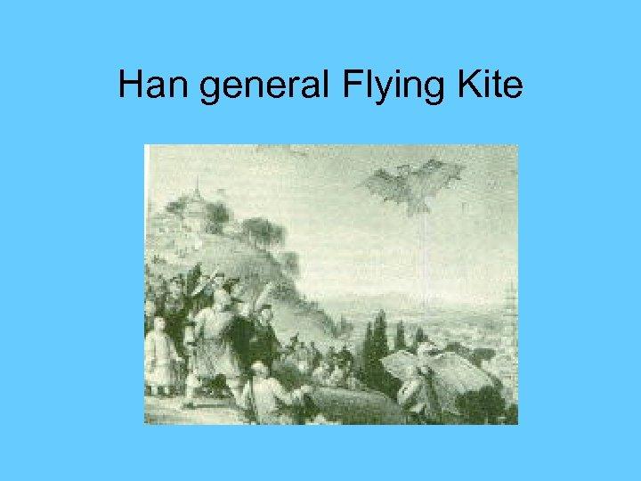 Han general Flying Kite