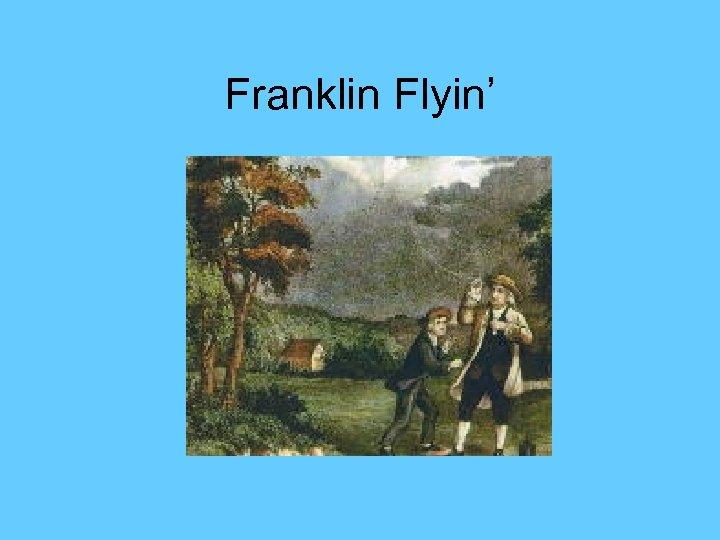 Franklin Flyin'