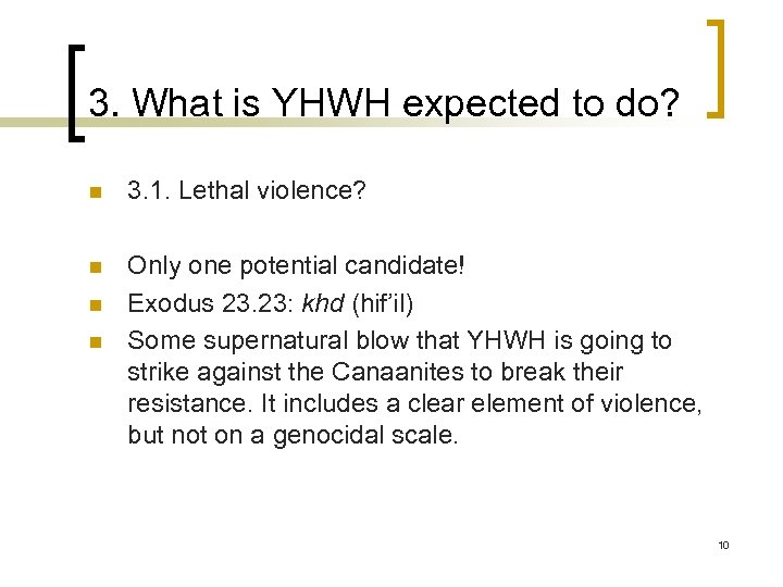 3. What is YHWH expected to do? n 3. 1. Lethal violence? n Only