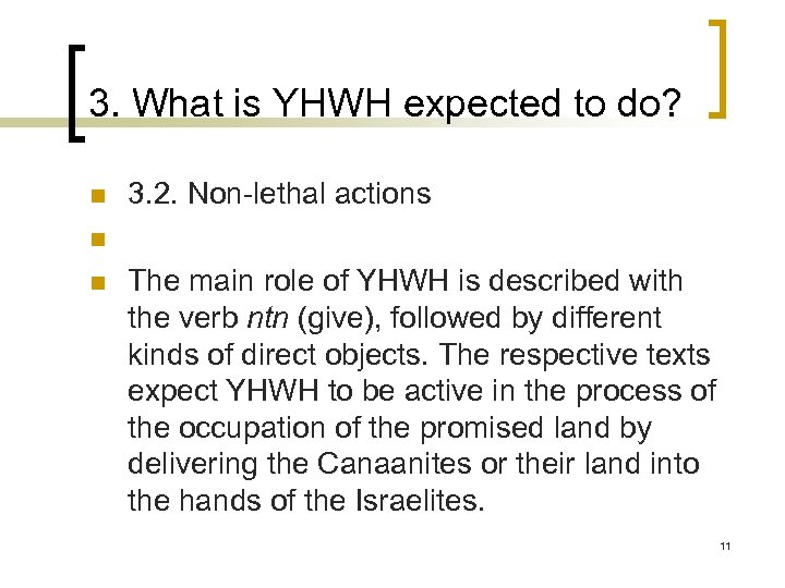 3. What is YHWH expected to do? n n n 3. 2. Non-lethal actions