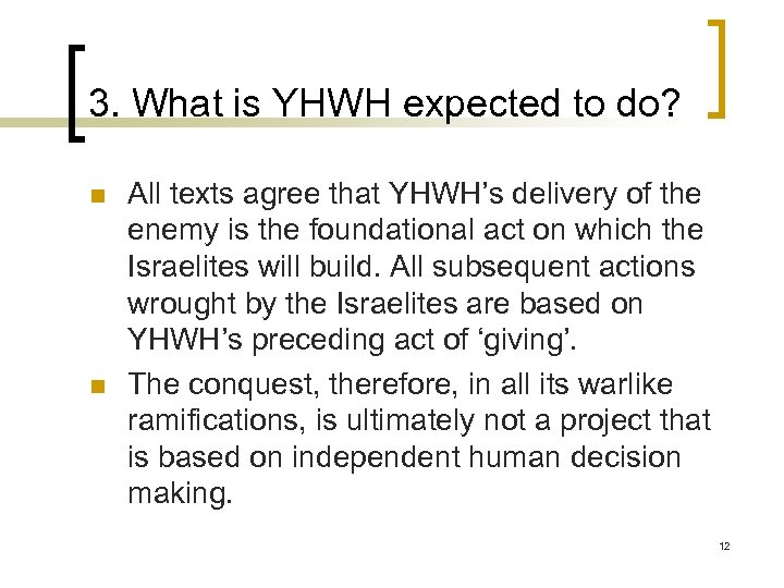 3. What is YHWH expected to do? n n All texts agree that YHWH's