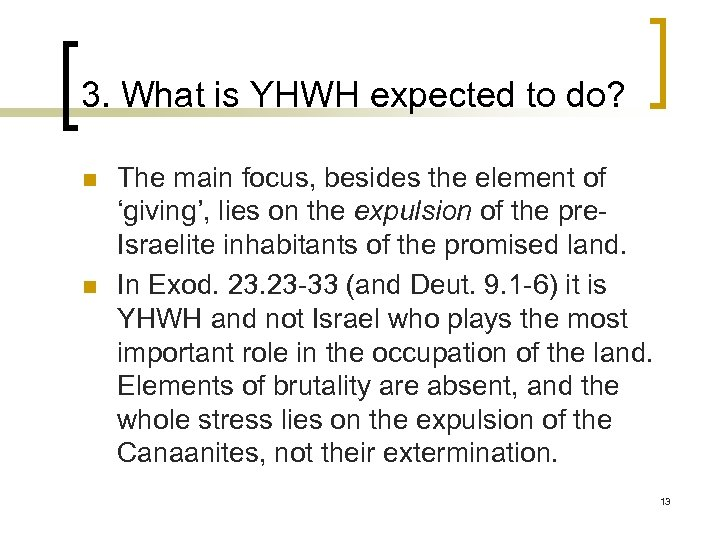 3. What is YHWH expected to do? n n The main focus, besides the